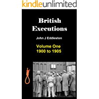 British Executions - Volume One - 1900 to 1905 (English Edition)