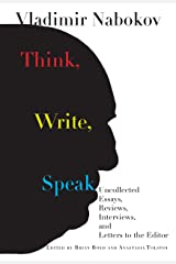 Think, Write, Speak: Uncollected Essays, Reviews, Interviews, and Letters to the Editor Hardcover