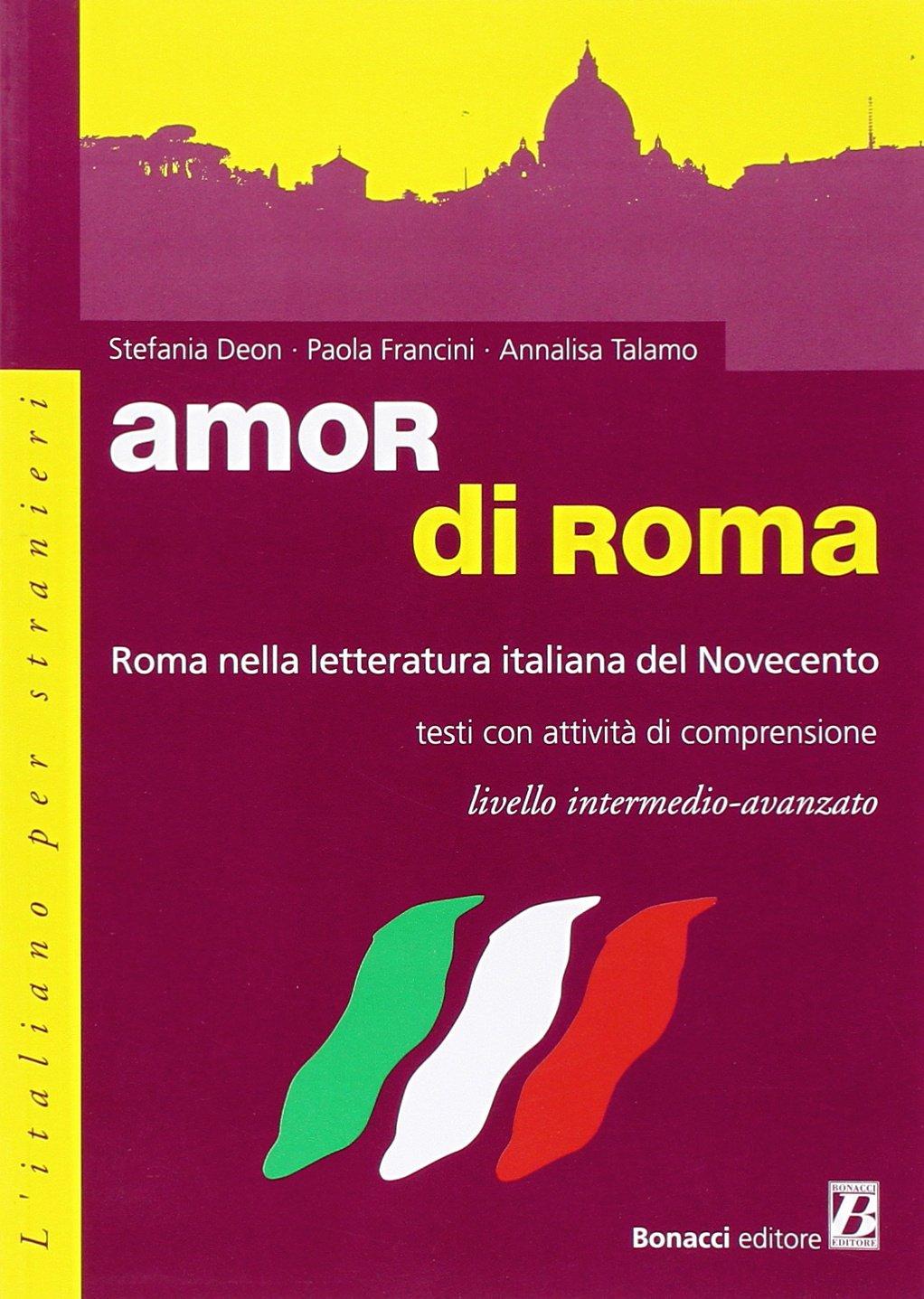 Amor di Roma: Roma nella letteratura italiana del '900: Amor di Roma