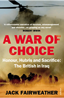 The good war why we couldnt win the war or the peace in a war of choice honour hubris and sacrifice the british in iraq fandeluxe Choice Image