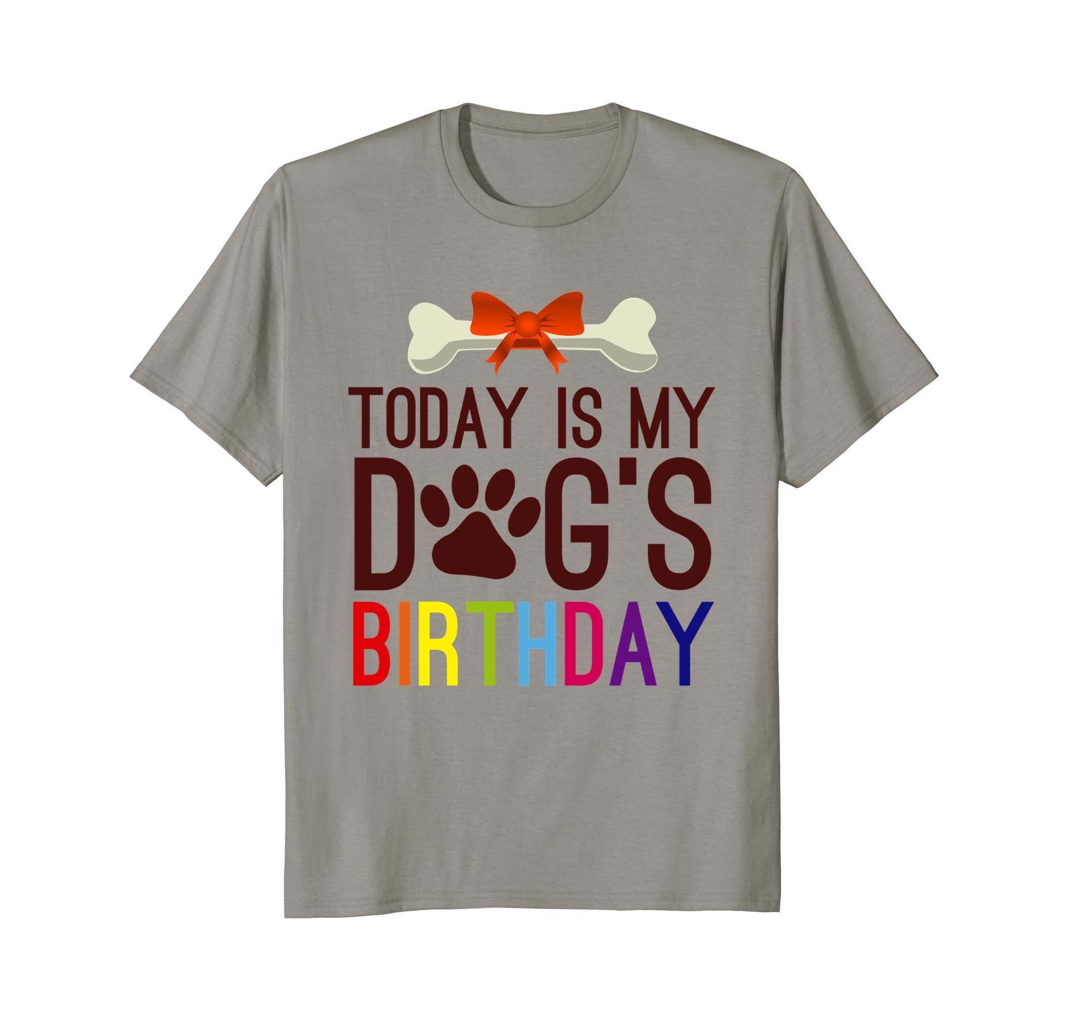 Today is My Dog's Birthday T Shirt for Pet Owner Clothing