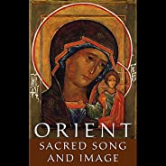 Orient: Sacred Song and Image