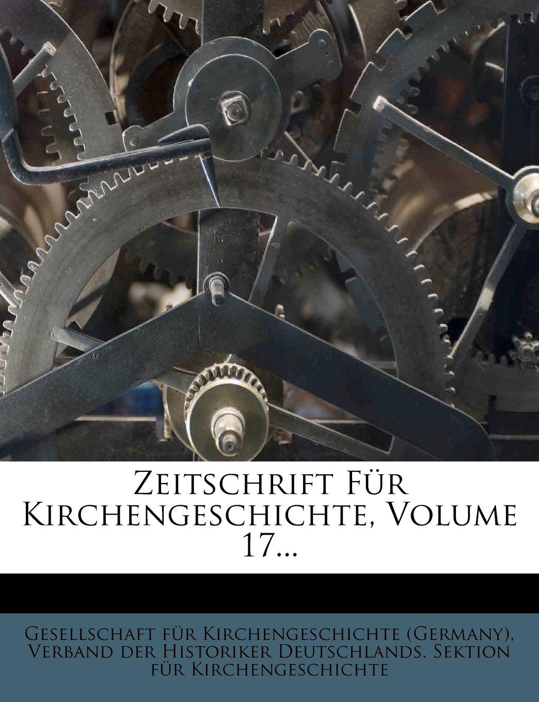 Zeitschrift Fur Kirchengeschichte, Volume 17... (German Edition) ebook