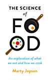 The Science of Food: An Exploration of What We Eat and How We Cook