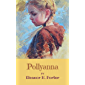 Pollyanna: Original Classics and Annotated