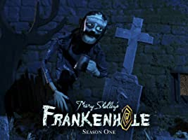 Mary Shelley's Frankenhole Season 1
