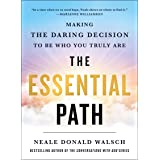 The Essential Path: Making the Daring Decision to Be Who You Truly Are
