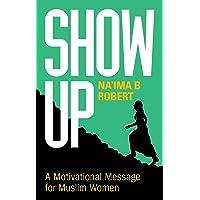 Show Up: A Motivational Message for Muslim Women