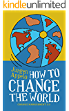 How to Change the World: Change Management 3.0 (English Edition)