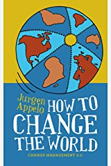 How to Change the World: Change Management 3.0 Kindle Edition