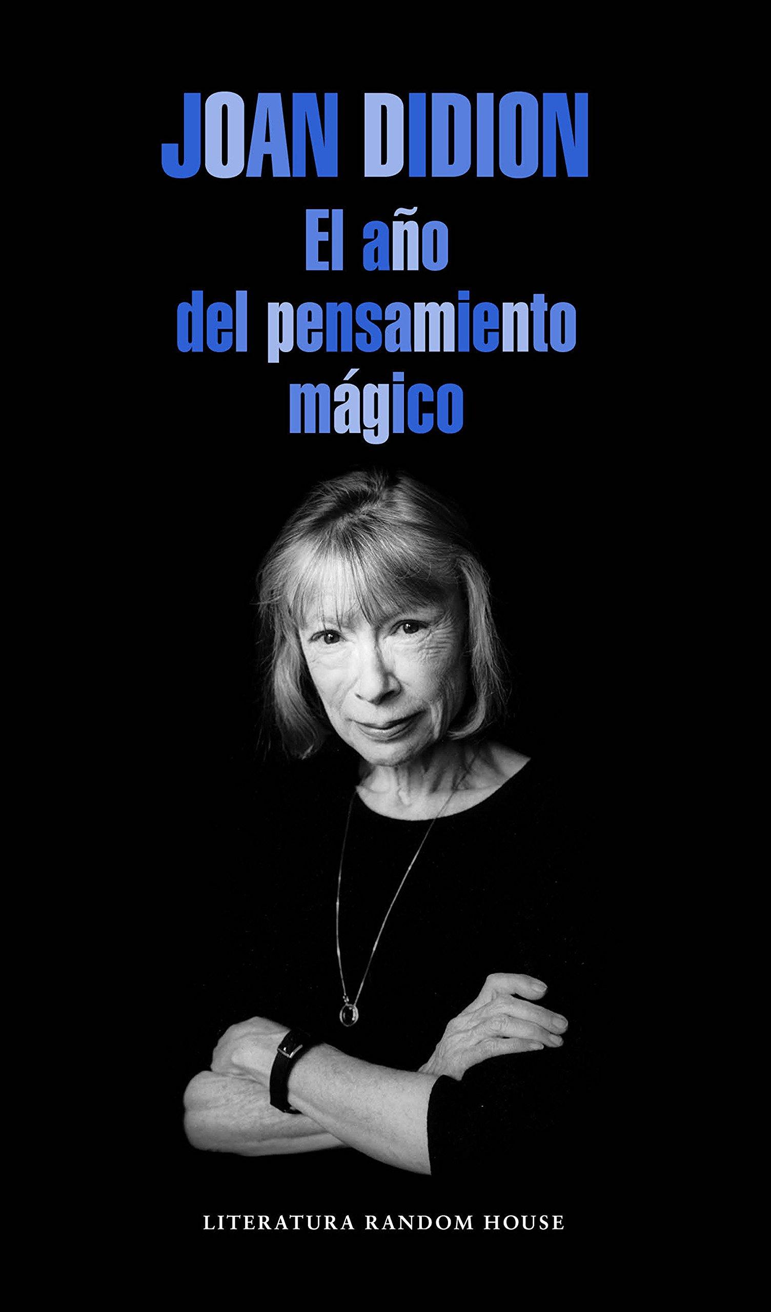El año del pensamiento mágico (Literatura Random House) Tapa blanda – 22 ene 2015 Joan Didion 8439729073 Joan - Marriage Dunne