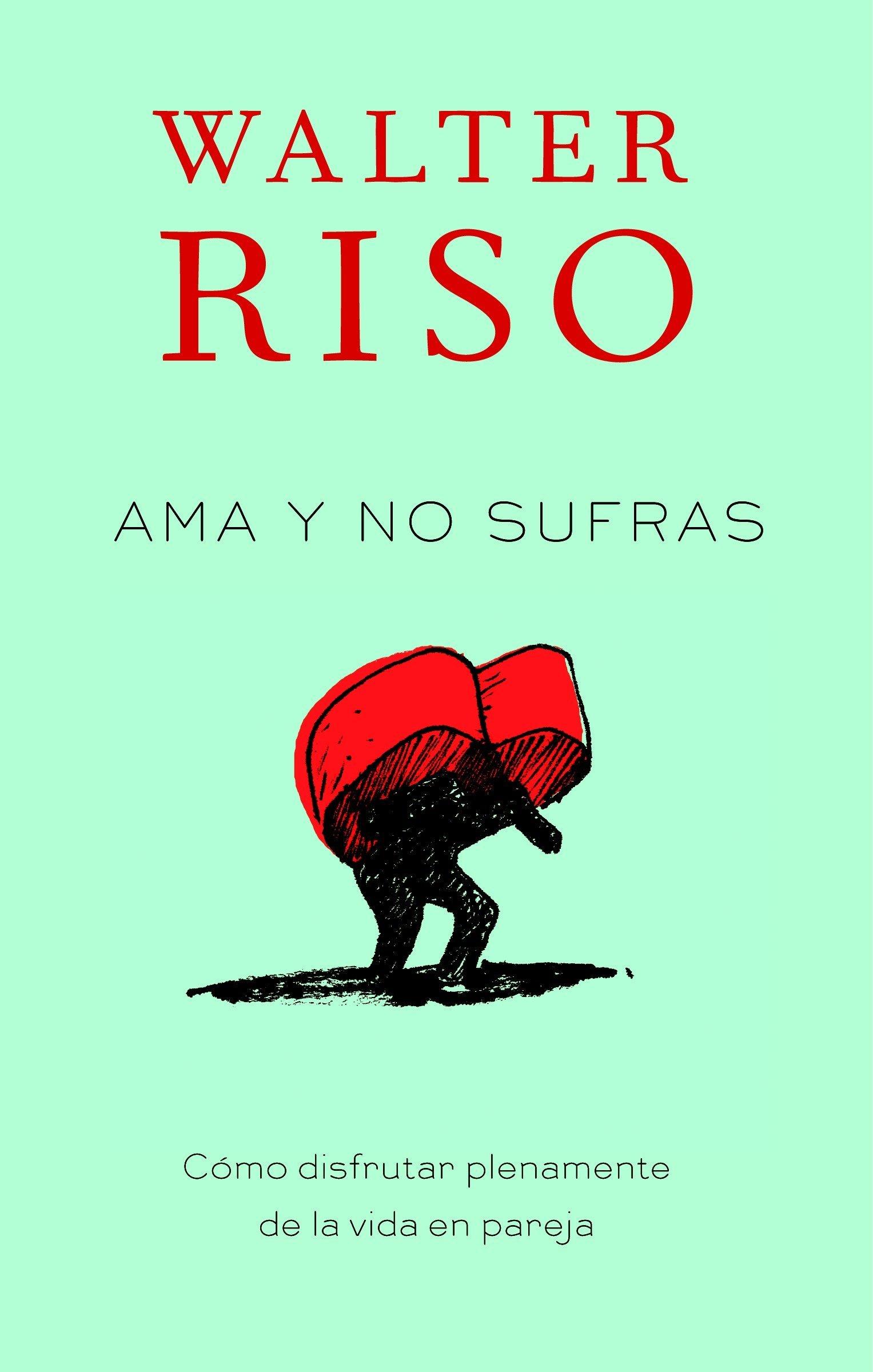 AMA Y NO SUFRAS / LOVE AND DO NOT SUFFER - RISO, WALTER/ DE MARTIN, CECILIA CARD