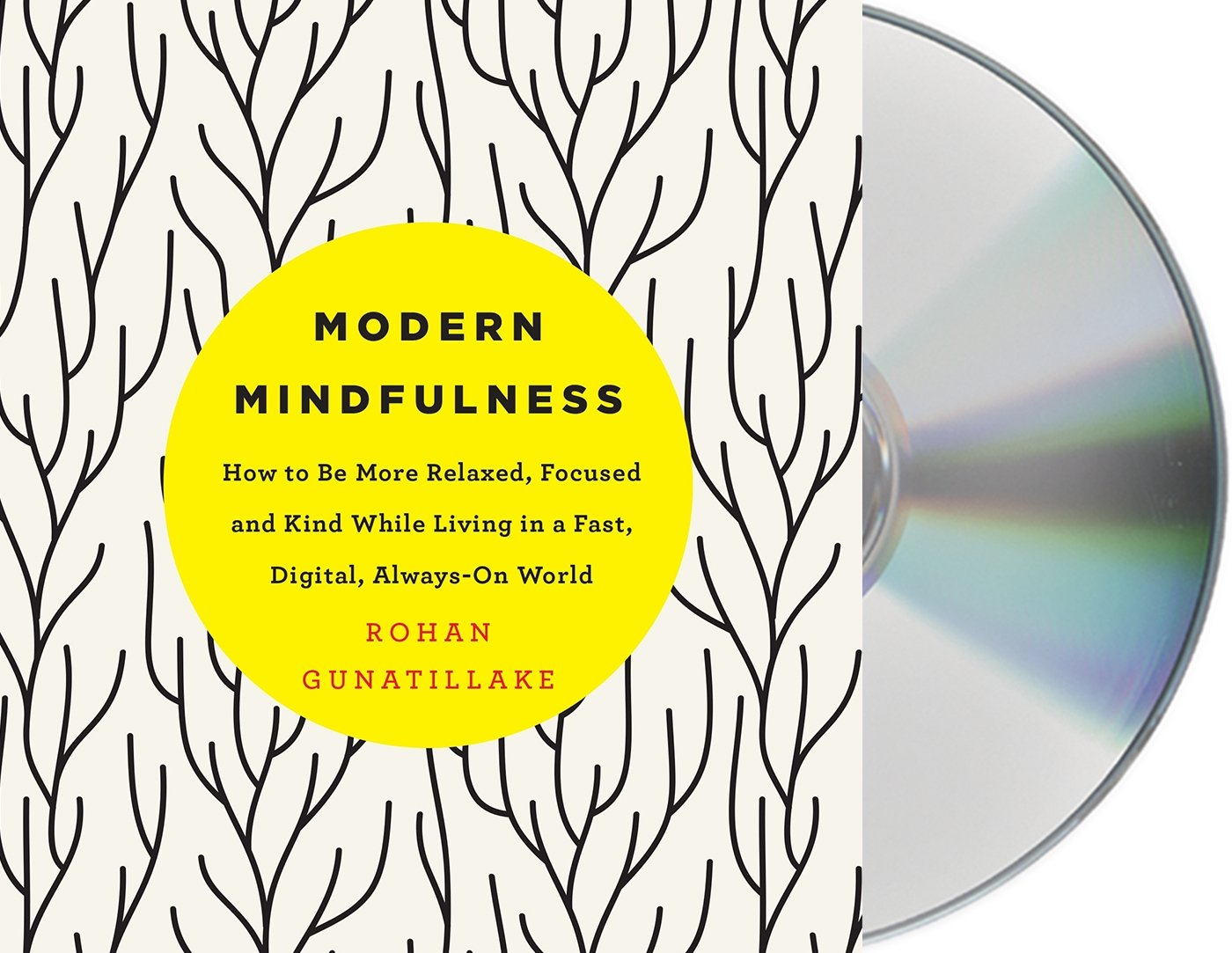 Download Modern Mindfulness: How to Be More Relaxed, Focused, and Kind While Living in a Fast, Digital, Always-On World pdf epub