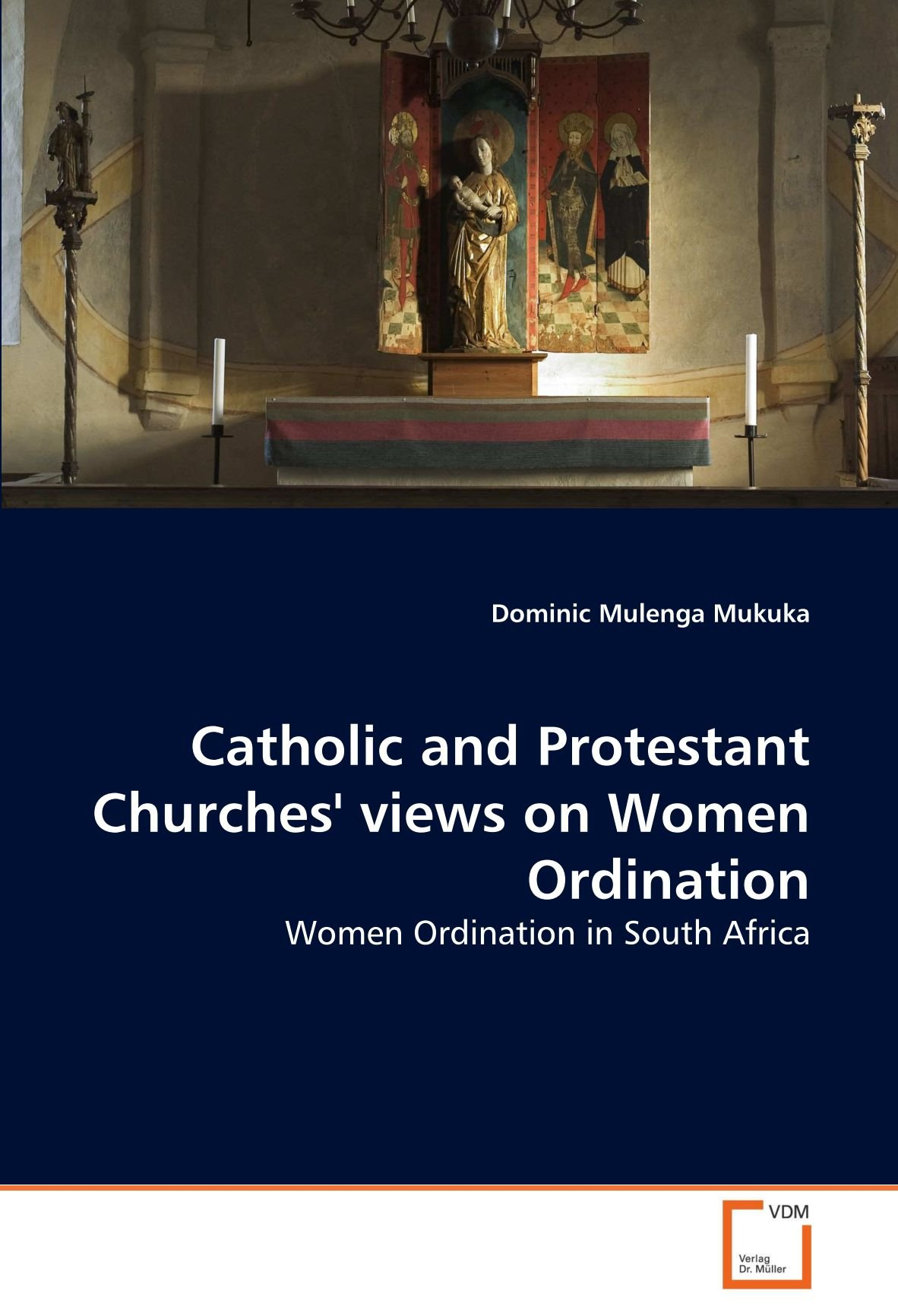 Download Catholic and Protestant Churches' views on Women Ordination: Women Ordination in South Africa pdf