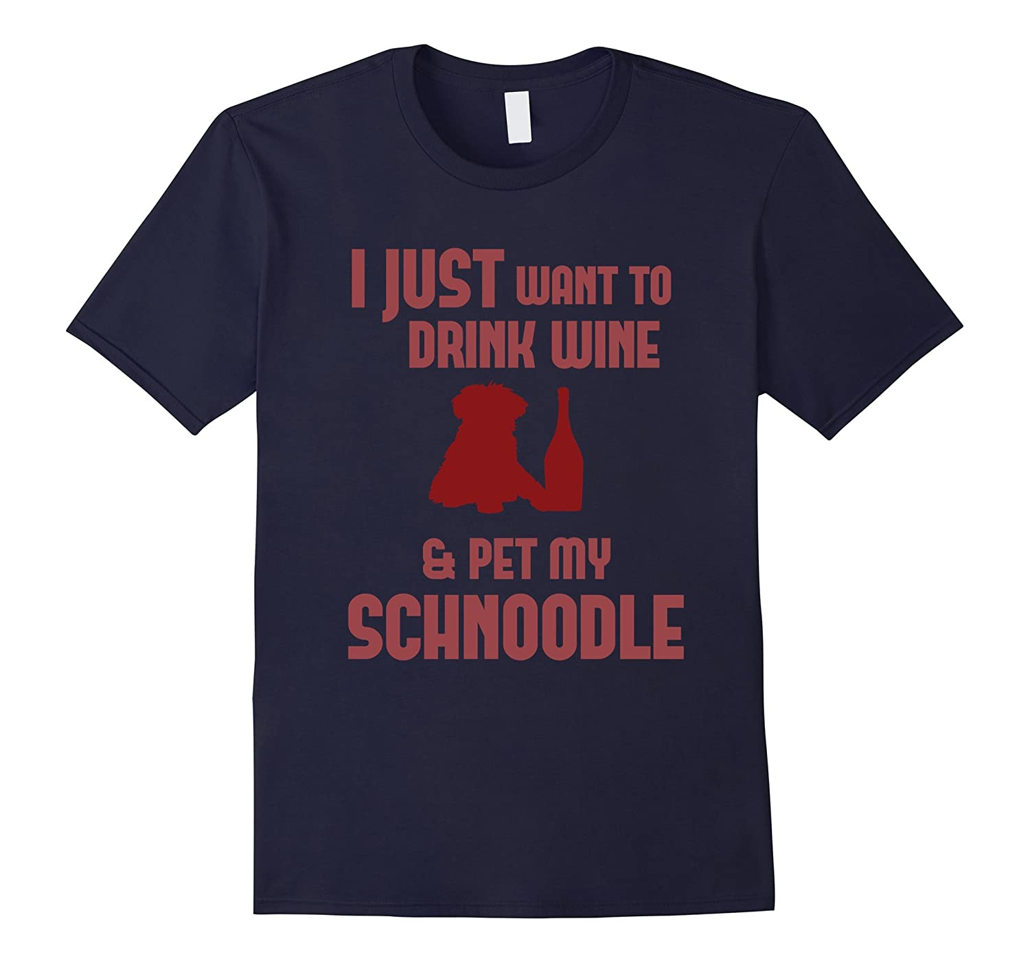 FUNNY DRINK WINE AND PET MY SCHNOODLE T-SHIRT Pet Dog Lovers-FL