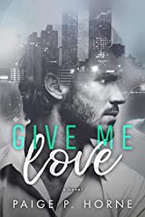 Give Me Love (Give Me Series Book 1) Kindle Edition