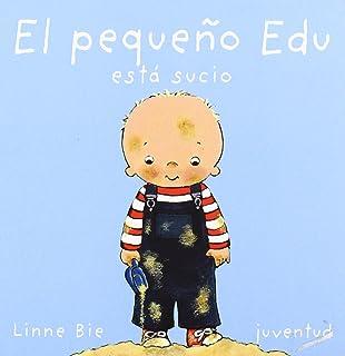 El Pequeno Edu Esta Sucio/ Edu Is Dirty (Mis Primeros Libros) (Spanish