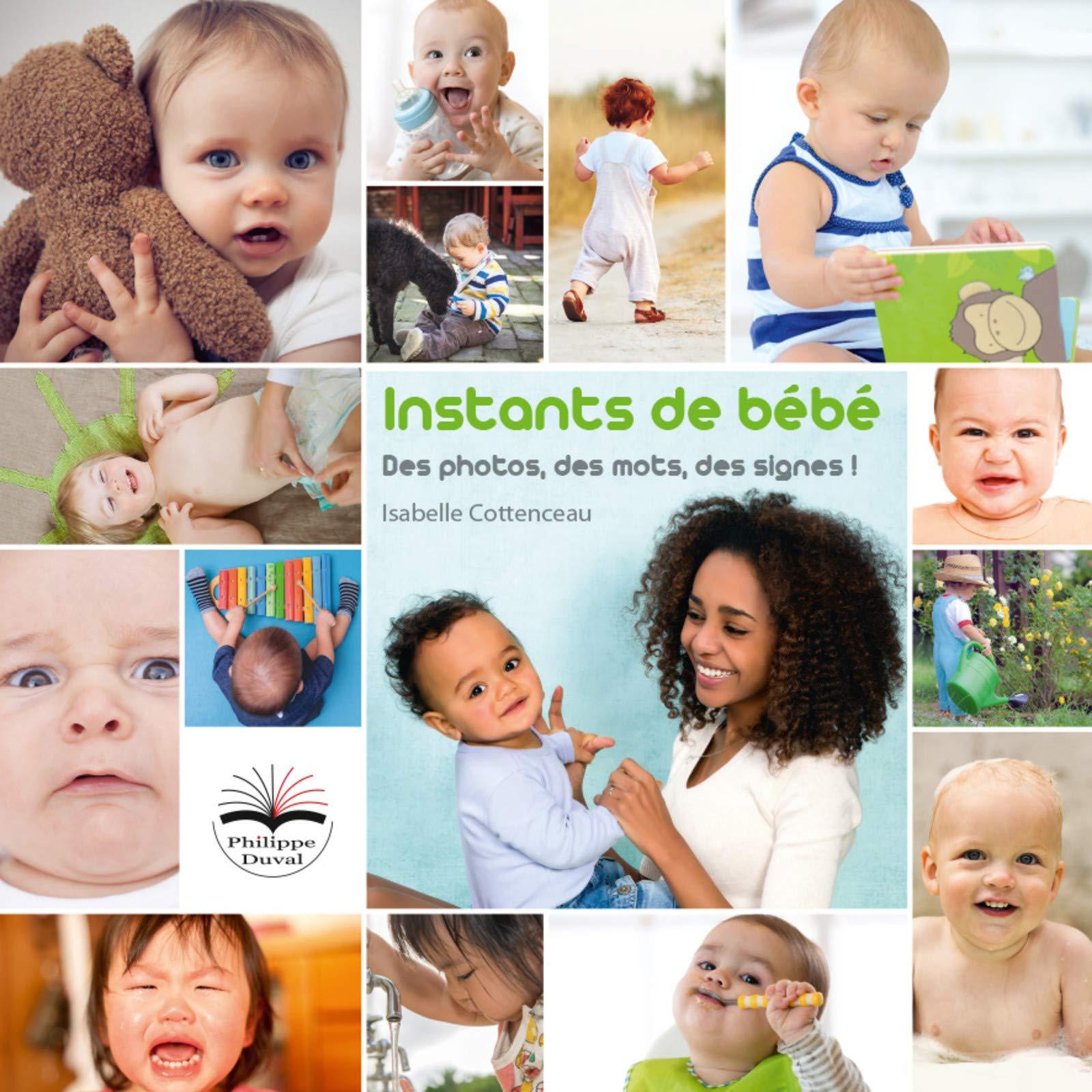 Instants de bébé: Des photos, des mots, des signes ! Imagier et livret support por Isabelle Cottenceau