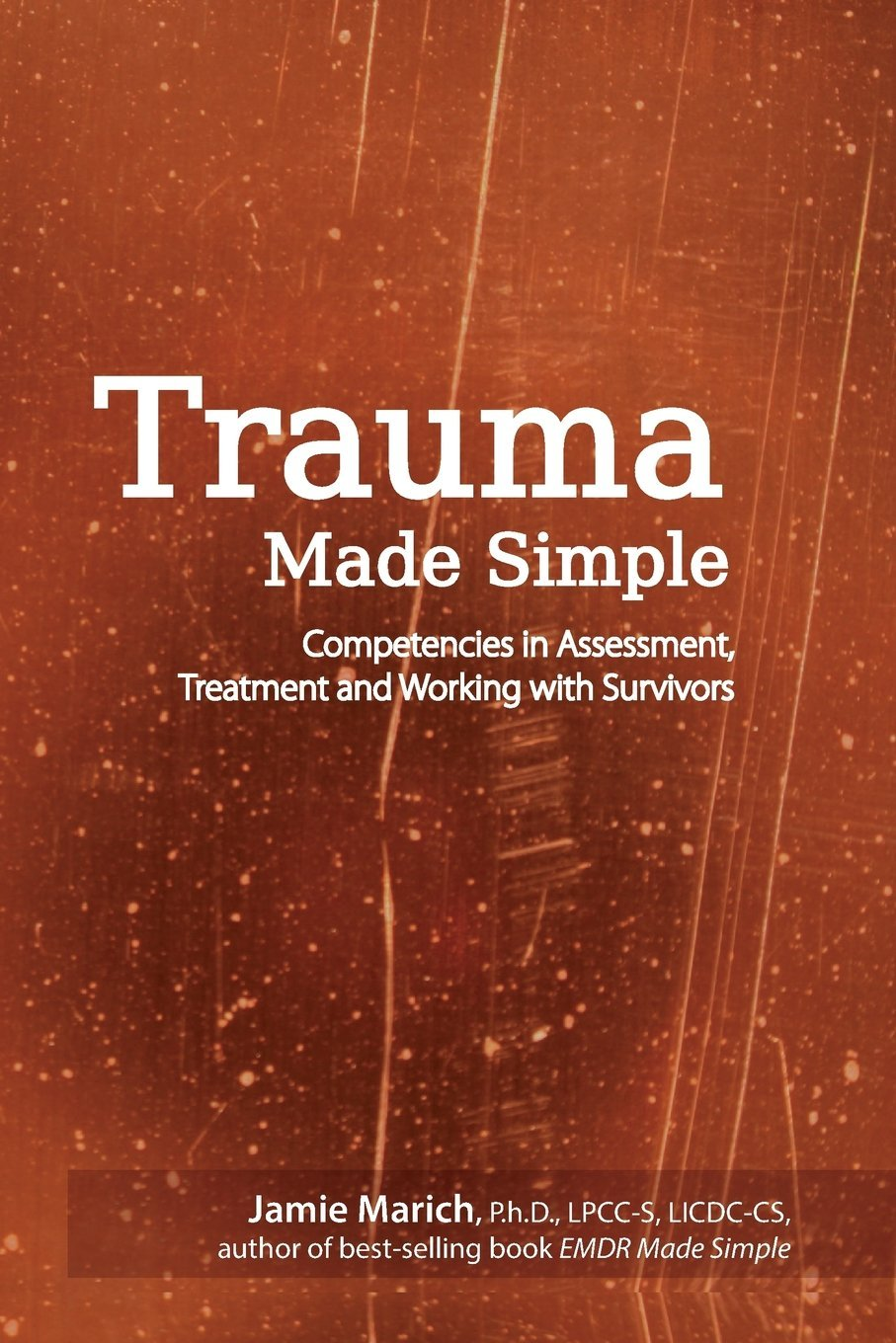 Trauma Made Simple: Competencies in Assessment, Treatment and Working with Survivors pdf epub