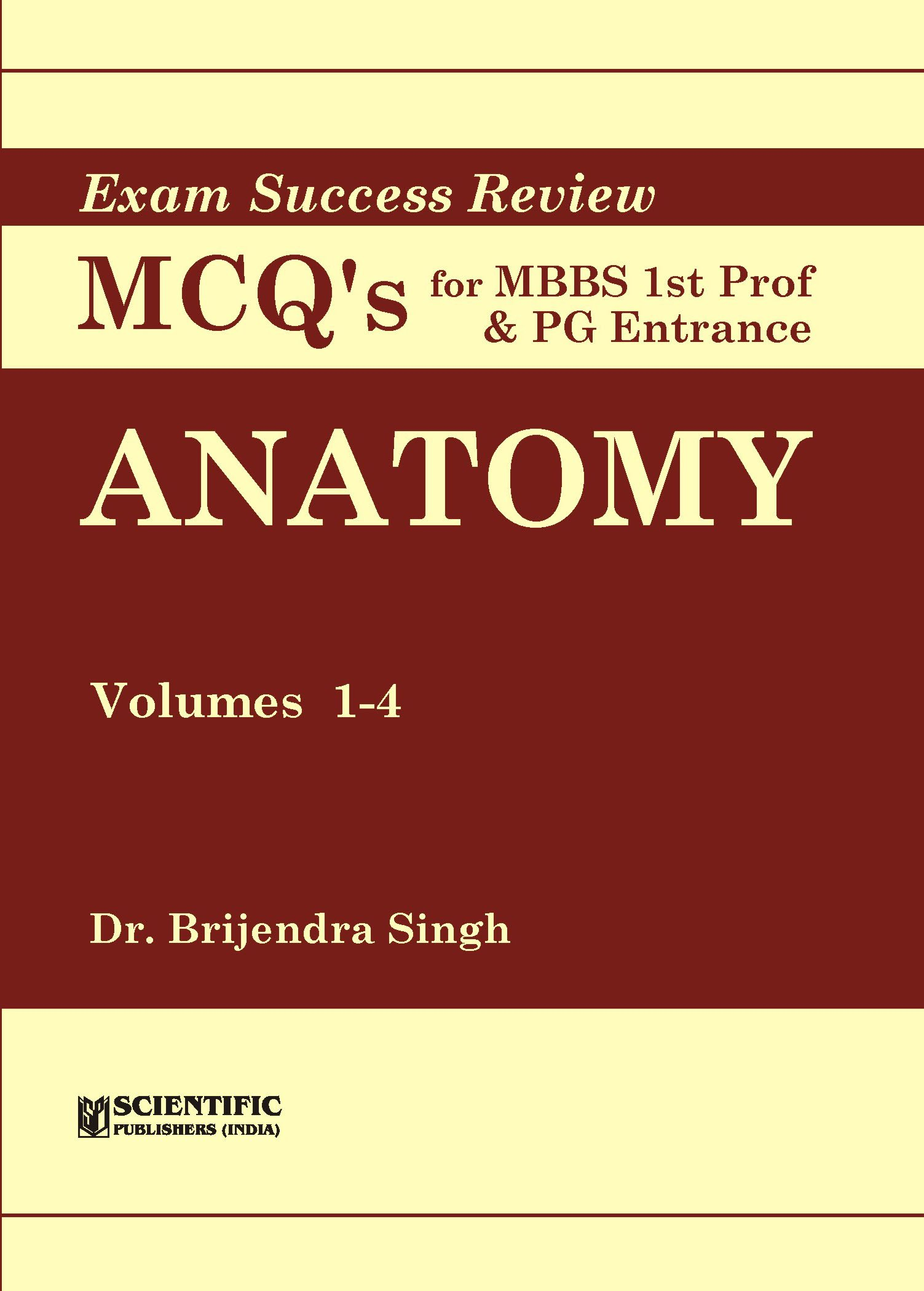Buy Anatomy (Vol. 1-4) - Exam Success Review MCQs for MBBS Ist Prof ...