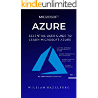 AZURE: MICROSOFT AZURE: Essential User Guide to Learn Microsoft Azure