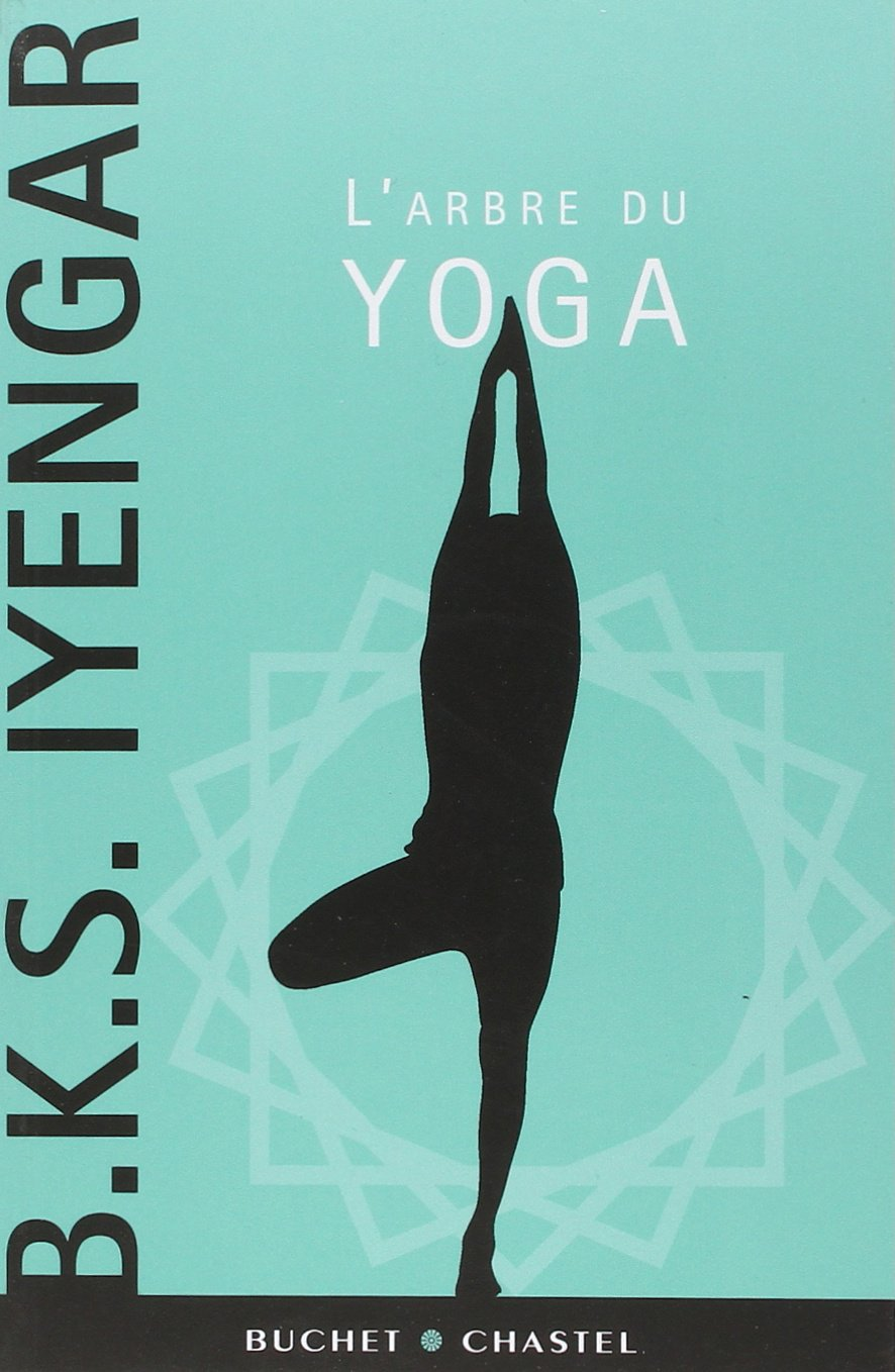 Larbre du yoga: BKS Iyengar: 9782283025765: Amazon.com: Books