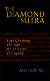 The Diamond Sutra: Transforming the Way We Perceive the World