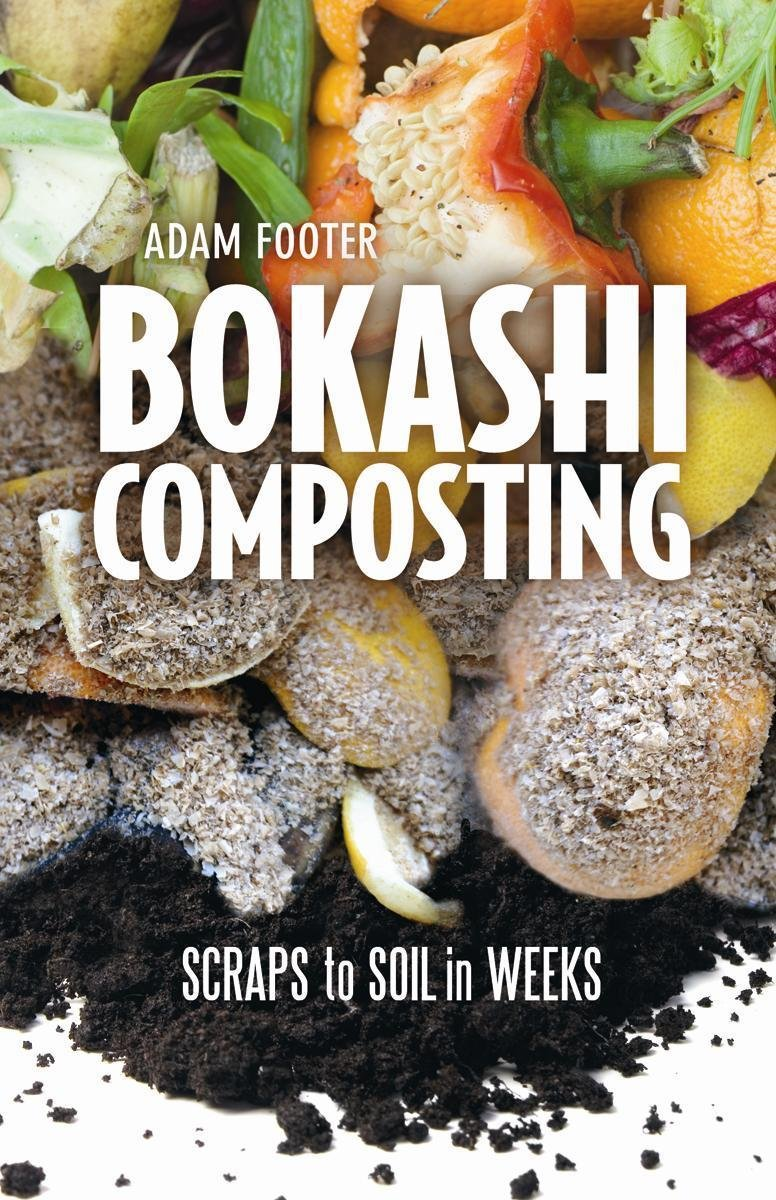 Bokashi Composting: Scraps to Soil in Weeks: Amazon.es: Adam ...