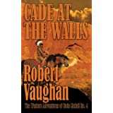 Cade At The Walls (The Western Adventures of Cade McCall)
