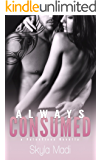Always Consumed (Consumed Series Book 4)