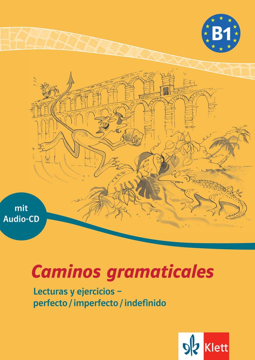 Caminos gramaticales B1: Lecturas y ejercicios - perfecto/imperfecto/indefinido. Heft + Audio-CD