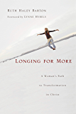 Longing for More: A Woman's Path to Transformation in Christ (Transforming Resources)