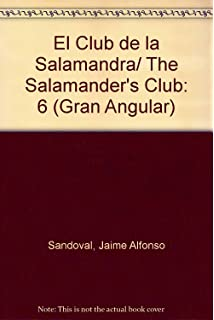 El Club de la Salamandra/ The Salamanders Club (Gran Angular) (Spanish Edition