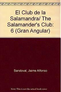 El Club de la Salamandra/ The Salamanders Club (Gran Angular) (Spanish Edition