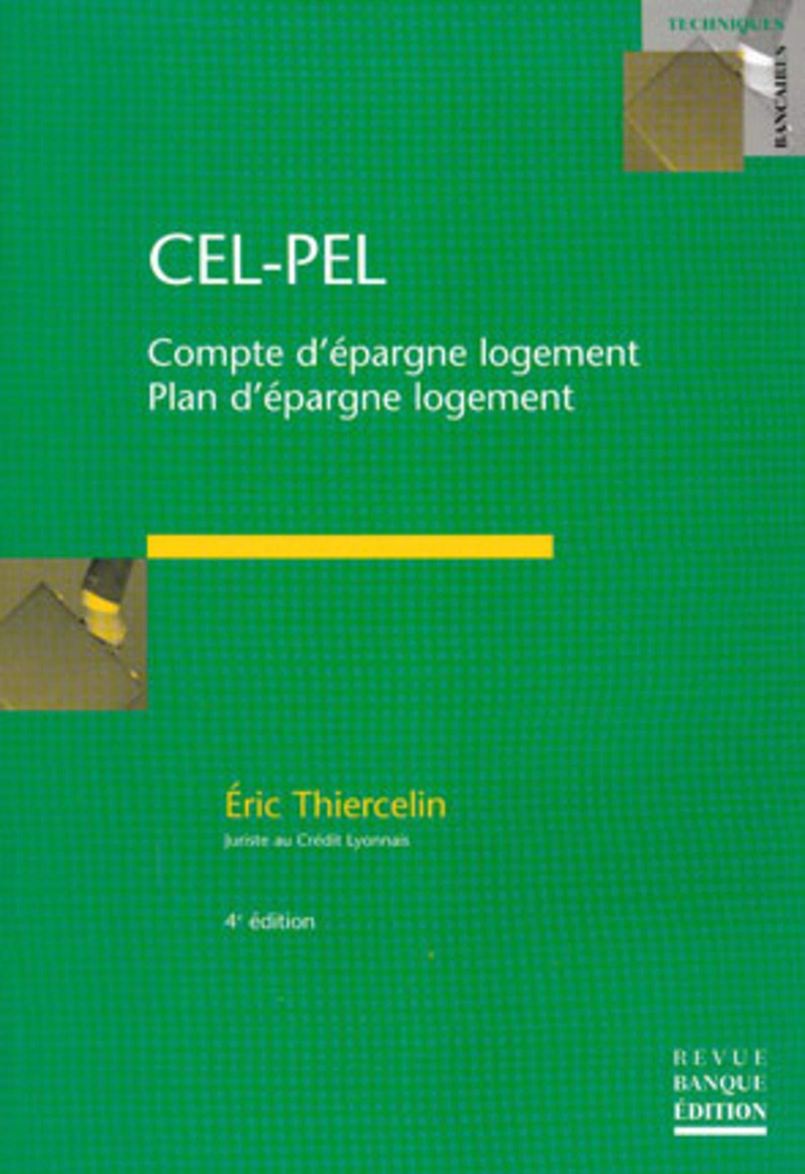 Cel Pel Comptes D Epargne Logement Plan D Epargne Logement Revue Banque Thiercelin Eric 9782863253670 Amazon Com Books