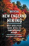 Moon New England Hiking: Best Hikes plus Beer, Bites, and Campgrounds Nearby (Moon Outdoors)
