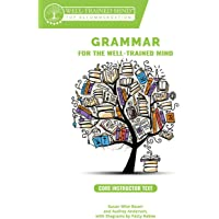 Grammar For The Well-Trained Mind: Core Instructor Text, Years 1 - 4: A Complete Course for Young Writers, Aspiring…