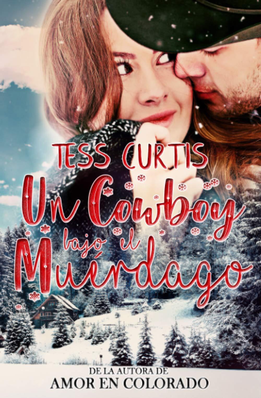 Un Cowboy bajo el Muérdago: Amazon.es: Curtis, Tess: Libros
