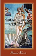 Ghost Retrieval and Cappuccino: The Afterlife Series Paperback