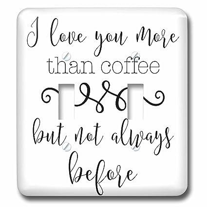 3drose lenas photos cute sayings i love you more than coffee but