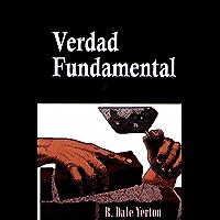 Verdad Fundamental: Entendiendo la Vida en Iglesia (English Edition)