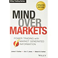 Mind Over Markets: Power Trading with Market Generated Information, Updated Edition: 630