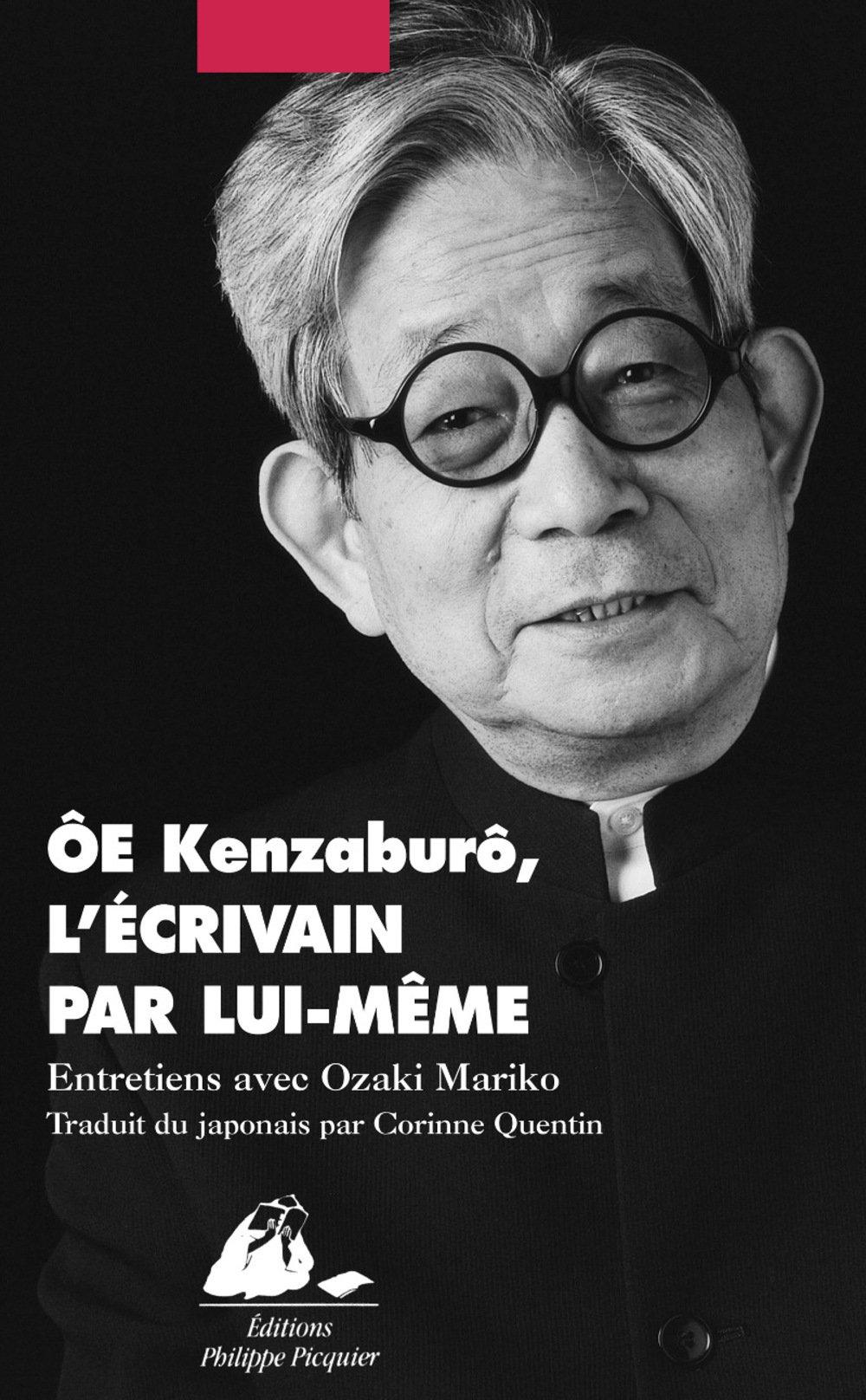 Oe Kenzaburo, l'ecrivain par lui-même par Ozaki Mariko