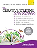 The Creative Writing Workbook: The practical way to improve your writing skills (Teach Yourself)