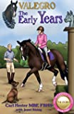 Valegro - the Early Years (The Blueberry Stories)