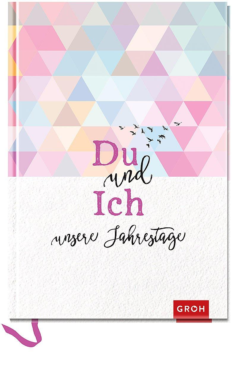 Du und ich - Unsere Jahrestage: Eintragbuch (GROH Erinnerungsalbum)