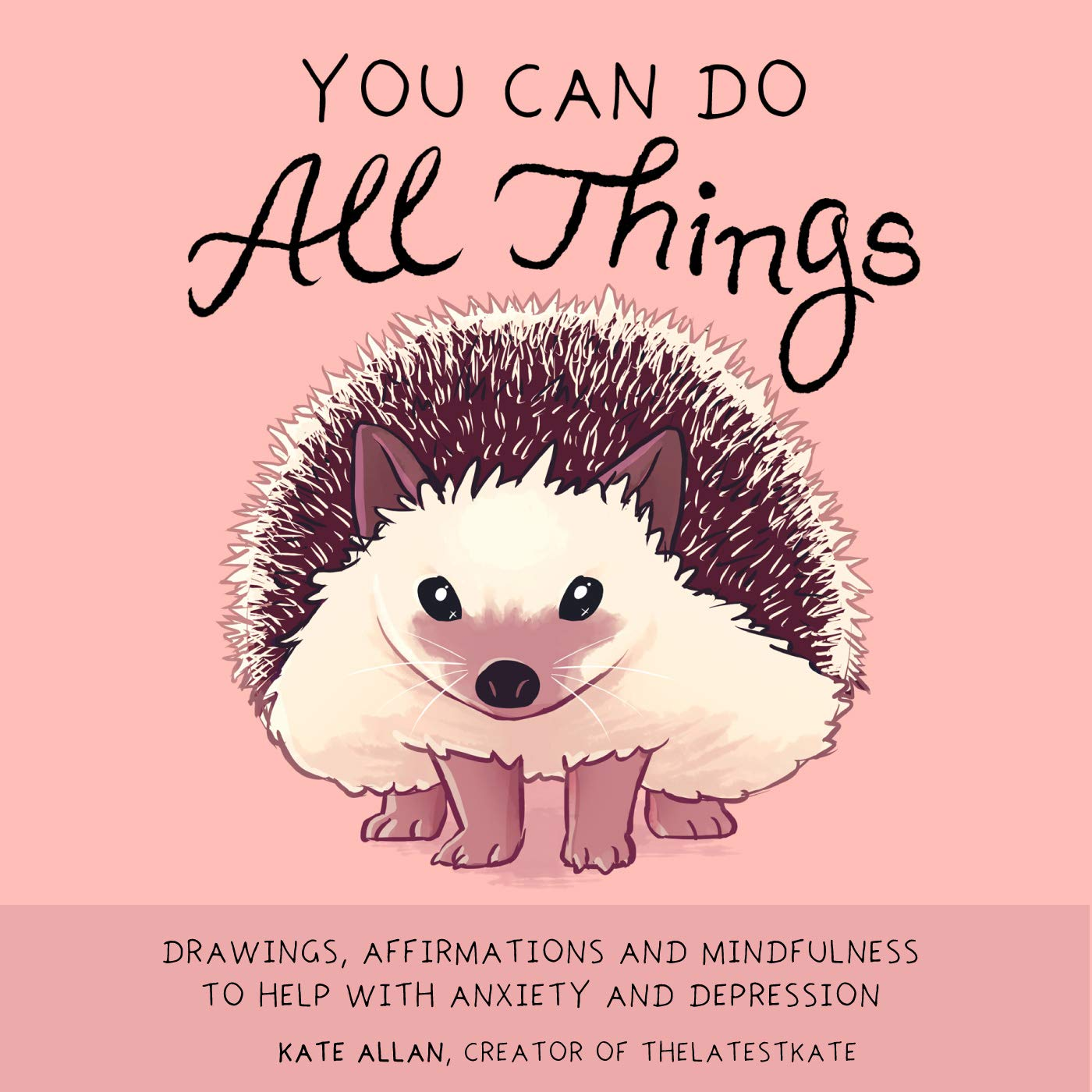 You Can Do All Things: Drawings, Affirmations and Mindfulness to ...
