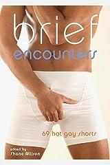 Brief Encounters: 69 Hot Gay Shorts Kindle Edition