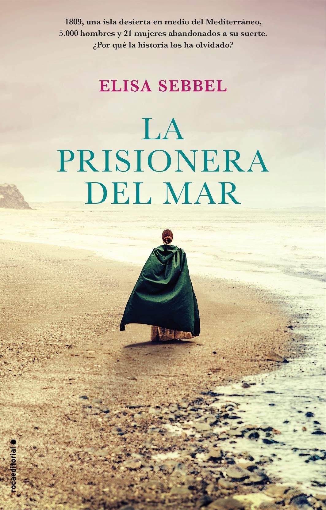 La prisionera del mar (Novela): Amazon.es: Sebbel, Elisa, Bertran Alcázar, Rosa, Bertran Alcázar, Marta: Libros