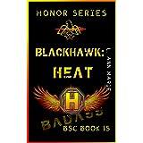 Blackhawk: Heat: Mase inherited more than skillz! (Badass Security Council (BSC) Book 15)